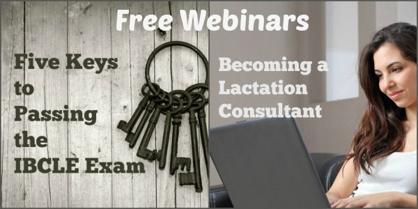 Free Webinars - Becoming a Lactation Consultant& Five Keys to Passing the Exam